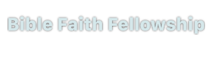 Bible Faith Fellowship
